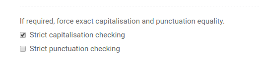 Enabling strict capitalisation or punctuation checking